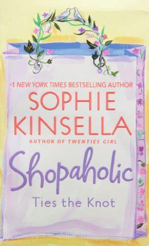 Shopaholic Ties The Knot Kinsella shopaholic ties the knot