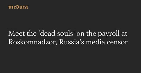 makes the news how the media censor and display the dead books meet the dead souls on the payroll at roskomnadzor