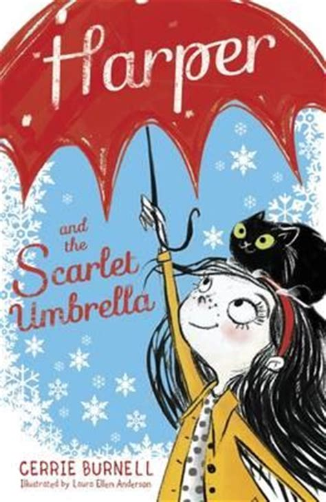 harper and the scarlet umbrella by laura ellen anderson cerrie burnell 183 readings com au