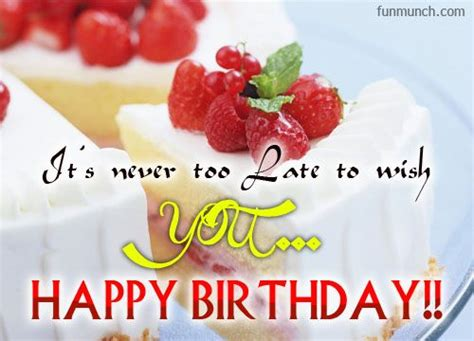 Happy Birthday Late Wishes 109 Best Belated Happy Birthday Images On Pinterest