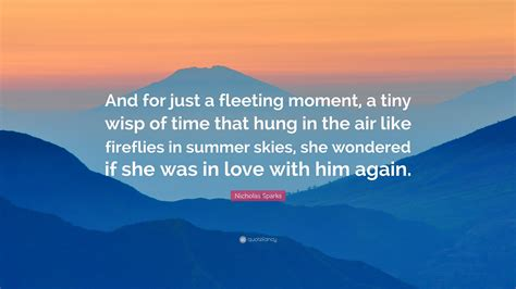 nicholas sparks quote     fleeting moment