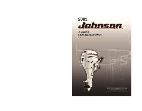 johnson buitenboordmotor handleiding 2005 johnson 9 9 15 hp el4 4 stroke outboard owners manual