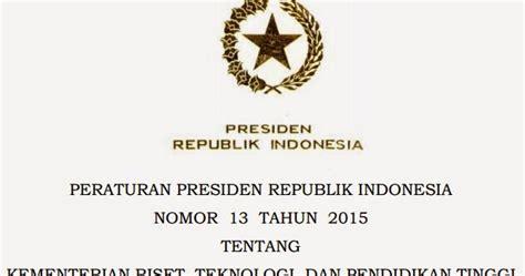Peraturan Presiden R I No 4 Tahun 2015 Tentang Pengadaan Barang Jasa perpres no 13 tahun 2015 tentang kementerian riset teknologi dan pendidikan tinggi