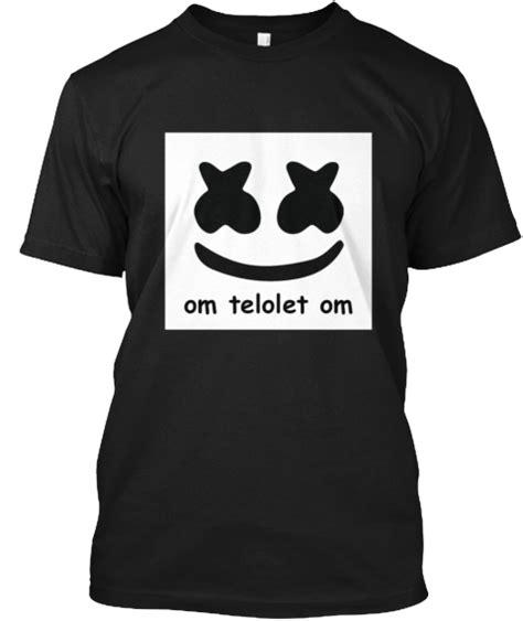 Pm Om Telolet Om Tshirt om telolet om dj marshmallow edition products teespring