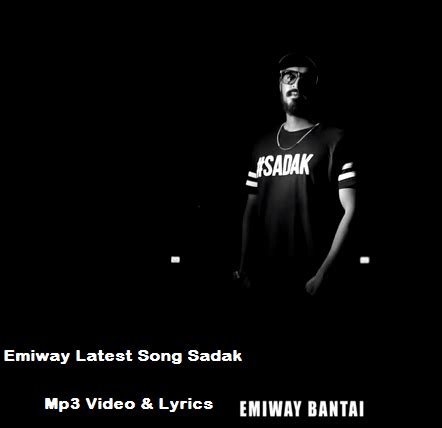 emiway songs emiway bantai latest song sadak hd video mp3 lyrics
