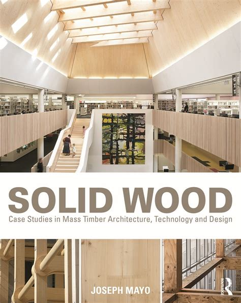timber architecture solid wood the rise of mass timber architecture archdaily
