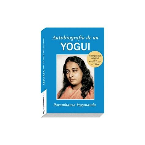 libro autobiografia de un yogui autobiograf 237 a de un yogui de paramhansa yogananda epub