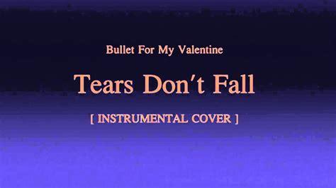 bullet for tears don t fall instrumental