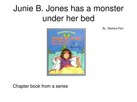 junie b jones has a monster under her bed ppt junie b jones has a monster under her bed
