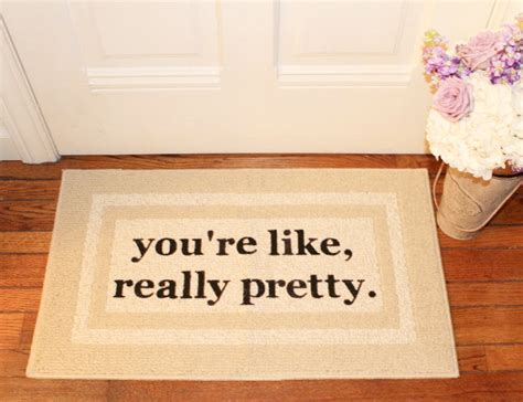 Pretty Doormats The Original You Re Like Really Pretty Doormat By