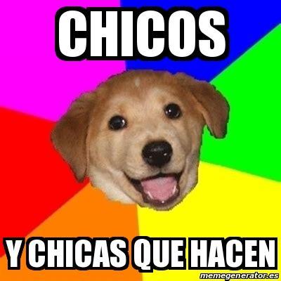 Advice Dog Meme Generator - meme advice dog chicos y chicas que hacen 18485517