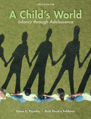 A Childs World Infancy Through Adolescence 13th Edition diane papalia author profile news books and speaking