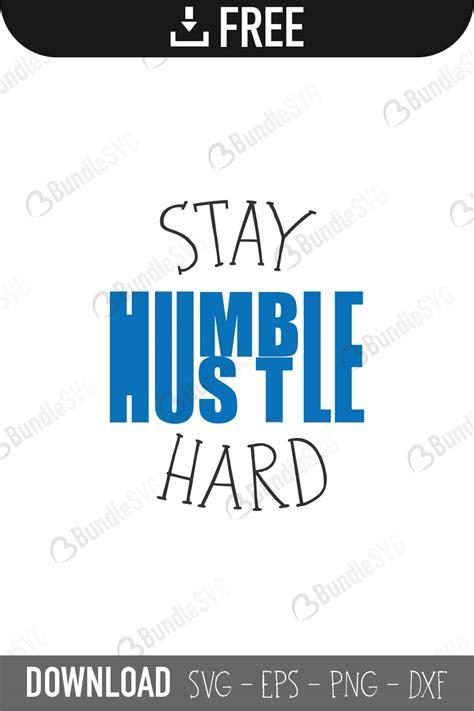 stay humble svg cut files   bundlesvgcom