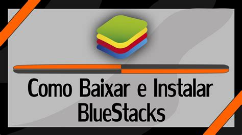 bluestacks quit working como baixar e instalar bluestacks emulador de android