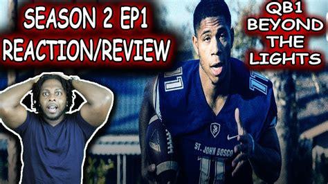 Qb1 Beyond The Lights Season 2 Ep1 Reaction Review Youtube