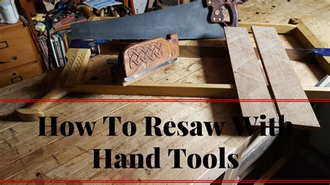 resaw  hand tools hand   frame  cutting