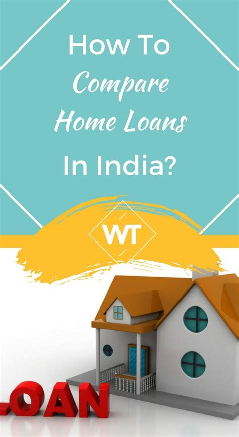compare housing loans how to compare home loans in india