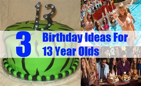 party themes for 13 year olds 3 birthday ideas for 13 year olds how to celebrate