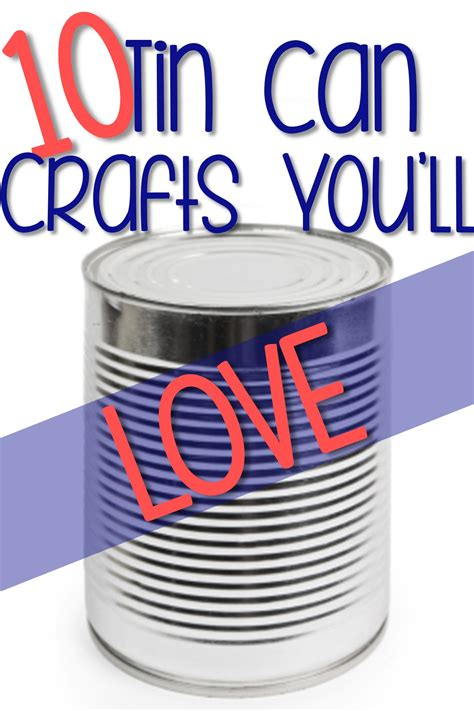 tin can crafts can crafts