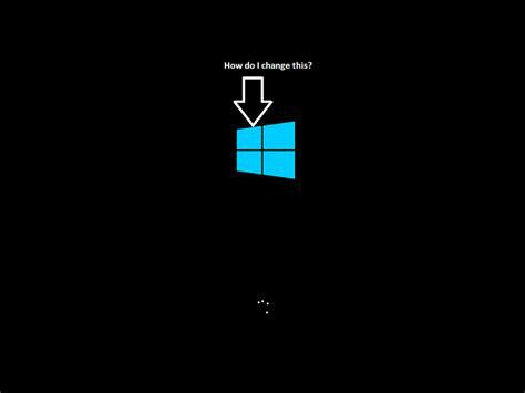 change  boot screen windows  forums