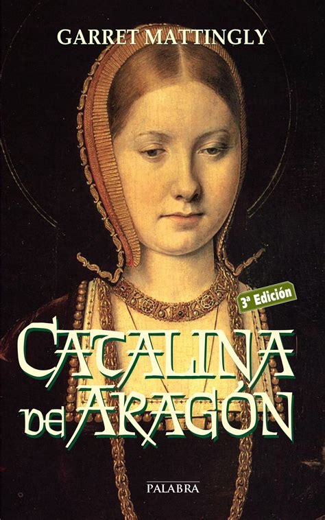libro catalina de arag 243 n de garret mattingly