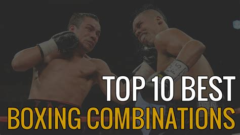 best boxing top 10 best boxing combinations