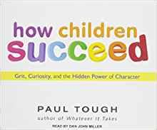 how children succeed grit curiosity and the power of character how children succeed grit curiosity and the