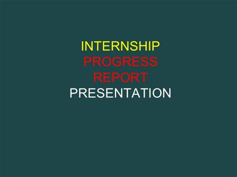 Mba Summer Internship Presentation Ppt by Internship Progress Report Presentation