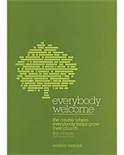 everybodys welcome everybody welcome the course where everybody helps grow their church disciple kit