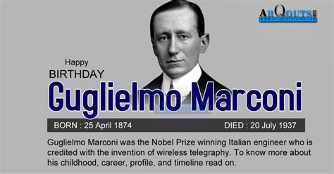 marconi biography in english great inventor guglielmo marconi birthday greetings