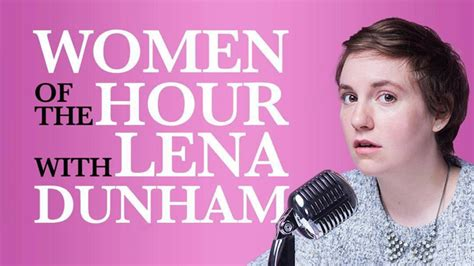 lena dunham podcast women of the hour el podcast feminista de lena dunham