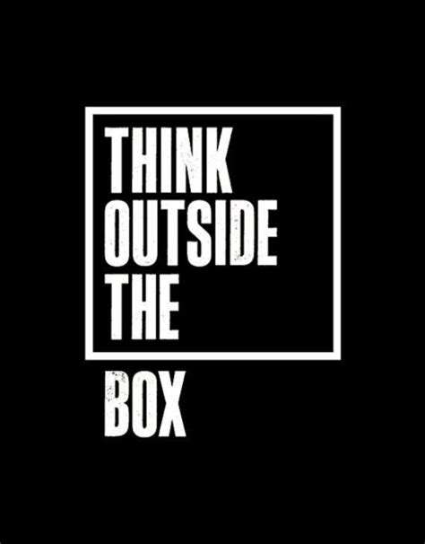 Always Think Outside The Box 2 think outside the box picture quotes