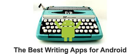 writing android apps 5 best writing apps for android to be a master scribe