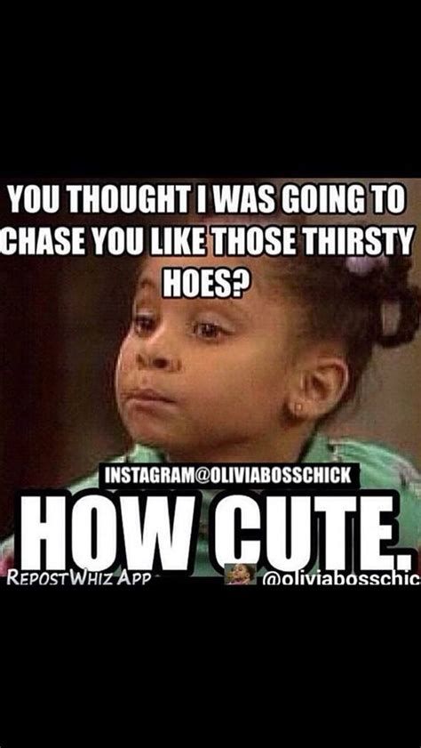 Thirsty Bitches Meme - pinterest the world s catalog of ideas