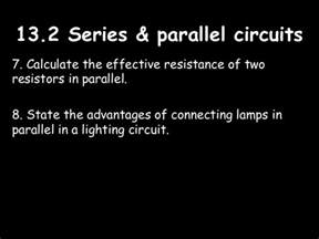 when resistors are connected in series quizlet two advantages of connecting resistors in parallel 28 images resistances in series parallel