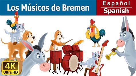 los musicos de bremen los musicos de bremen cuentos para dormir cuentos infantiles cuentos de hadas espa 241 oles
