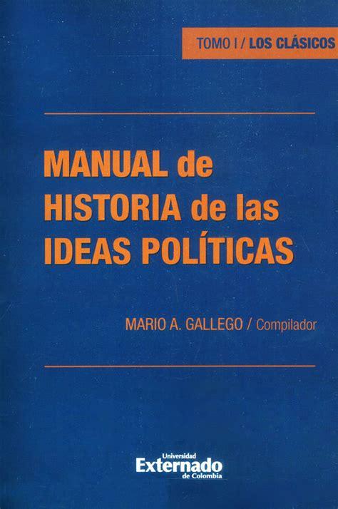 libro impreso manual de historia de las ideas pol 237 ticas tomo i los cl 225 sicos u externado de