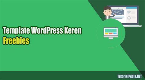 kumpulan tutorial wordpress download kumpulan template wordpress keren gratis
