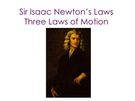 isaac newton biography laws of motion three laws of motion