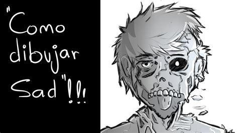 imagenes de sad song tutorial dibujo sad o youtube