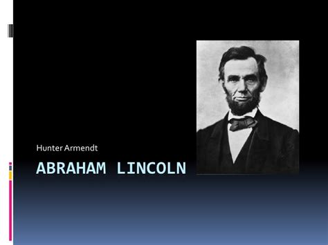 biography of abraham lincoln ppt abraham lincoln power point
