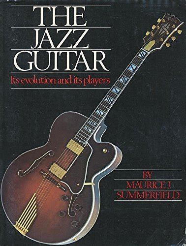 jazz guitar biography biography of author j summerfield maurice booking