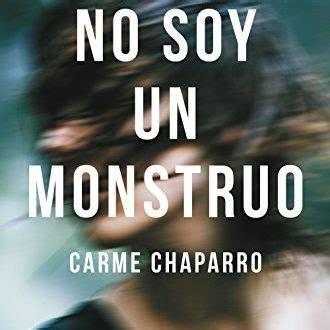 libro no soy un monstruo no soy un monstruo al dia libros epub pdf