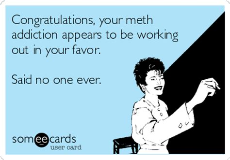 Detox Someone Out Of Your by Congratulations Your Meth Addiction Appears To Be Working
