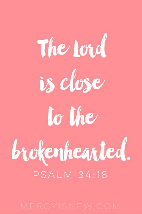 bible verses to comfort the brokenhearted psalm 34 for the brokenhearted his mercy is new