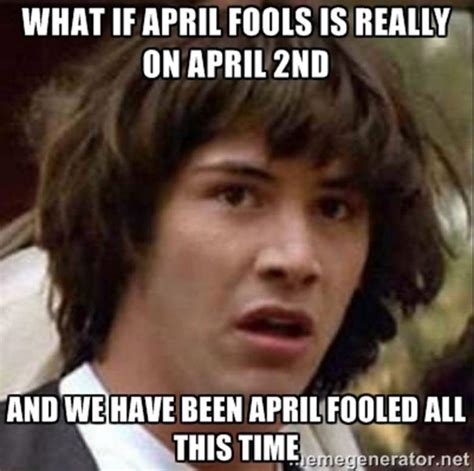 April Fools Memes - april fools day 2016 all the memes you need to see