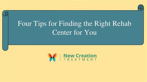 New Creation Detox by Four Tips For Finding The Right Rehab Center For You