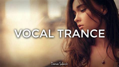 amazing emotional vocal trance mix 2017 45
