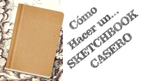 tutorial como fazer sketchbook tutorial c 243 mo hacer un sketchbook casero funnycat tv