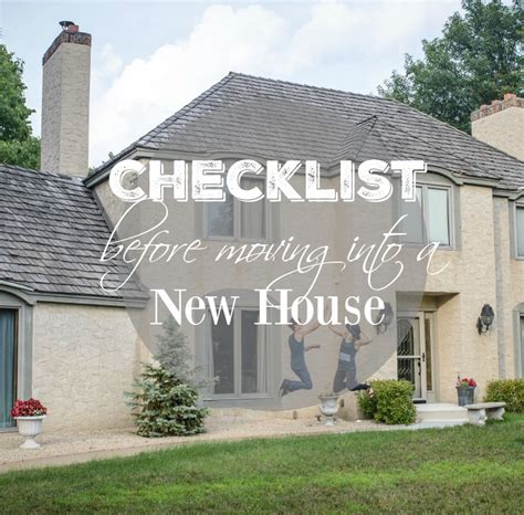 moving into house checklist checklist before moving in new house construction2style